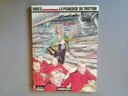 Bande Déssinée Boucq La Pédagogie Du Trottoir Dédicacée - Autographs