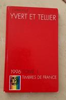 Catalogue Yvert Et Tellier 1996. Tome 1 France + Colonies Générales - Frankreich