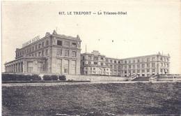 CPA - Le Tréport - Le Trianon Hôtel - Le Treport