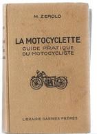 25 03 1// LA MOTOCYCLETTE  M ZEROLO  LIBRAIRIE GARNIER  306 P    Met Veel Afbeeldingen O.a. Van Motos - Storia
