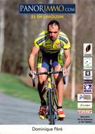 CYCLISME: CYCLISTE : DOMINIQUE PERE - Ciclismo
