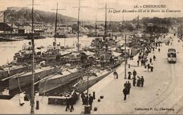 CHERBOURG LE QUAI ALEXANDRE III ET LE BASSIN DU COMMERCE - Cherbourg