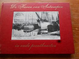 ANTWERPEN HAVEN  In Oude Prentkaarten  156 Foto's En Uitleg   Ongeschonden - Antwerpen