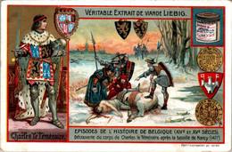 CHROMO LIEBIG - Episodes De L'Histoire De Belgique (1) Charles Le Téméraire .... Série Belge N°813 E) - Année 1905 - Liebig