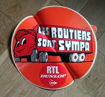 AUTOCOLLANT STICKER GRAND FORMAT - LES ROUTIERS SONT SYMPAS - RTL - DUNLOP - Stickers