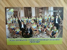 Cyclisme - Carte Publicitaire PRIMAGAZ : Equipe LIQUIGAS 2005 - Ciclismo