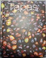 Tapas  -  Unwiderstehliche Rezeptideen Mit Schritt-für-Schritt-Anleitungen (Parragon Books Ltd.) - Food & Drinks