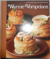 Warme Vorspeisen  -  Die Kunst Des Kochens/Methoden + Rezepte (Time-Life Bücher) - Food & Drinks