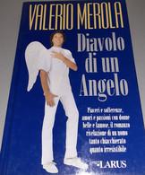 Diavolo Di Un Angelo Di Valerio Merola - Giornalismo