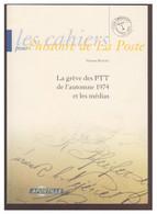 """""""La Grève Des PTT De L'automne 1974 Et Les Médias"""" 2003 -- Les Cahiers Pour L'histoire De La Poste -- Bon état -- - Other Books"""