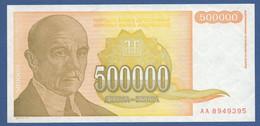 YUGOSLAVIA - P.143 – 500.000 Dinara 1994 - UNC  Prefix AA - Jugoslavia
