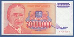 YUGOSLAVIA - P.133 – 50.000.000 Dinara 1993 - UNC  Prefix AA - Jugoslavia