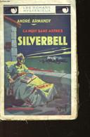 LA NUIT SANS ASTRES - SILVERBELL - ARMANDY ANDRE - 1930 - Altri