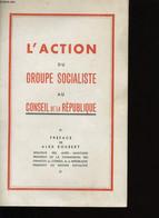 L'ACTION DU GROUPE SOCIALISTE AU CONSEIL DE LA REPUBLIQUE. - COLLECTIF. - 0 - History