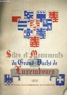 SITES ET MONUMENTS DU GRAND DUCHE DE LUXEMBOURG 1939 - TOURUNG CLUB LUXEMBOURGEOIS - SOCIETE GRAND DUCALE. - COLLECTIF - - Geografia