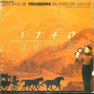 200 DE TOURISME EN PAYS DE SAVOIE - 1740 - 1940 - CHABLAIS FAUCIGNY GENEVOIS - COLLECTIF - 1998 - Rhône-Alpes