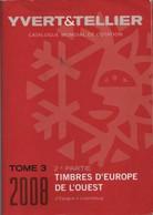 Catalogue Yvert & Tellier : Europe De L'ouest 2008 - Tome 3 - 2ème Partie - Andere