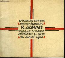 SACRE DE SON EXC. MONSEIGNEUR R. JOHAN EVEQUE D'AGEN - CATHEDRALE DE SEEZ - 24 AOUT 1956 - COLLECTIF - 0 - Religión