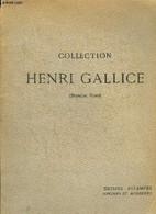 CATALOGUE DE VENTE AUX ENCHERES : COLLECTION HENRI GALLICE (1ERE VENTE) - CATALOGUE DES AQUARELLES GOUACHES DESSINS ESTA - Unclassified