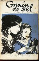 GRAIN DE SEL - N°6 - JUIN 1953 / ELLE N'ETAIT PAS COMME LES AUTRES / L'APPARTEMENT DES POUPEES / QUATRE Z'HEROS / UNE ID - Other Magazines