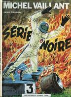 LES EXPLOITS DE MICHEL VAILLANT - TOME 23 : SERIE NOIRE. - GRATON JEAN - 1973 - Ohne Zuordnung