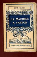 LA MACHINE A VAPEUR - BROCH JEAN - 1950 - Psychologie/Philosophie