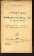 COMMENTAIRES Sur LE PROGRAMME D'ACTION DU PARTI SOCIALISTE - Discours Pronconcé Le 21 Avril 119 Au Congrès National Extr - Politique
