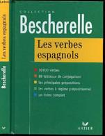 LES VERBES ESPAGNOLS / COLLECTION BESCHERELLE - MATEO FRANCIS - ROJO SASTRE ANTONIO JOSE - 2005 - Kultur