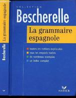 BESCHERELLE LA GRAMMAIRE ESPAGNOLE / COLLECTION BESCHERELLE - DA SILVA MONIQUE Et PINEIRA-TRESMONTANT CARMEN - 2005 - Kultur