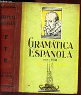 GRAMATICA ESPANOLA - CURSO SUPERIOR. - F.D.T. - 1966 - Kultur