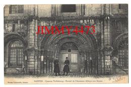 CPA - SAINTES En 1909 - Caserne Taillebourg - Portail De L'Ancienne Abbaye Aux Dames ( 17 Ch.- Mar. ) Maison Universelle - Saintes