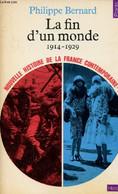 Nouvelle Histoire De La France Contemporaine - Tome 12 : La Fin D'un Monde 1914-1929 - Collection Points Histoire N°112. - Weltkrieg 1914-18