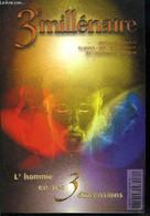 3e Millénaire N° 63 - L'unification Des Trois Aspects De La Nature De L'homme Par Salim Michaël, Hylé, Psyché Et Pneuma - Religion