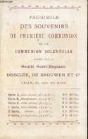 Fac Similé Des Souvenirs De Première Communion Et De Communion Solennelle édités Par La Société Saint-Augustin Desclée D - Religion