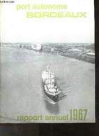 Port Autonome De Bordeaux- Rapport Annuel 1967 - Collectif - 1968 - Aquitaine