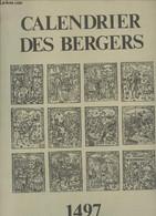 Calendrier Des Bergers : Fac Similé D'après L'édition De Genève De 1497 Avec Le Caractère Des Hommes Et Des Femmes Et Le - Agende & Calendari