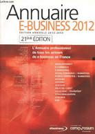 Annuaire E-business 2012, 21ème édition - Collectif - 0 - Annuaires Téléphoniques