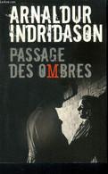 Passage Des Ombres - Indridason Arnaldur - 2018 - Other
