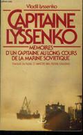 Capitaine Lyssenko. Mémoires D'un Capitaine Au Long Cours De La Marine Soviétique - Vladil Lyssenko - 1980 - Other