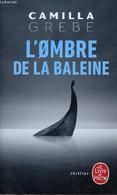 L'ombre De La Baleine - Thriller - Collection Le Livre De Poche N°35662. - Grebe Camilla - 2020 - Other