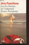 Les Dix Femmes De L'industriel Rauno Rämekorpi (Folio N°5078) - Paasilinna Arto - 2010 - Other