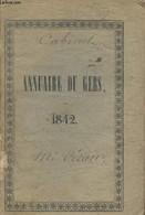 Annuaire Du Département Du Gers, Pour L'année 1842, Suivi D'un Extrait Du Rapport De M. Le Préfet Au Conseil Général Et  - Annuaires Téléphoniques