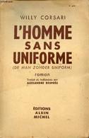L'homme Sans Uniforme - Roman. - Corsari Willy - 1950 - Other