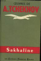 Oeuvres De A.Tchekhov Sakhaline - Tchékhov A. - 1971 - Other