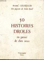 50 Histoires Drôles En Patois De Chez Nous - Loustaud André - 1983 - Other