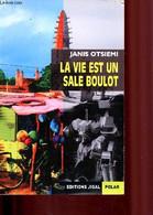 La Vie Est Un Sale Boulot (Collection Polar) - Otsiemi Janis - 2009 - Other