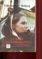 La Saga Des émigrants. Tome 2 - La Traversée. - Moberg Vilhelm - 1999 - Other