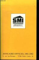 Syndicat National Des Constructeurs De Maisons Individuelles : Annuaire Officiel 1981-1982 - Collectif - 1981 - Annuaires Téléphoniques