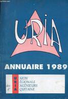 URIA Union Régionale Des Ingénieurs D'Aquitaine - Annuaire 1989. - Collectif - 1989 - Annuaires Téléphoniques