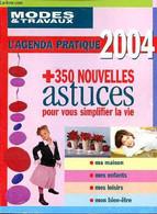 Modes & Travaux L'agenda Pratique 2004 +350 Nouvelles Astuces Pour Vous Simplifier La Vie - Collectif - 2004 - Blank Diaries